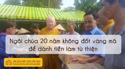Ngôi chùa 20 năm không đốt vàng mã để dành tiền làm từ thiện