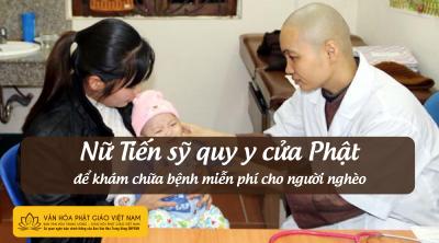 Nữ tiến sỹ quy y cửa Phật để khám chữa miễn phí cho người nghèo